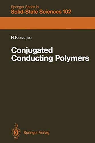 Conjugated Conducting Polymers (Springer Series in Solid-State: Kiess, Helmut [Editor];