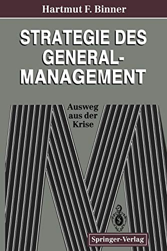 9783642467981: Strategie des General-Management: Ausweg aus der Krise (German Edition)