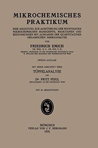 Mikrochemisches Praktikum: Eine Anleitung Zur Ausfuhrung Der Wichtigsten Mikrochemischen Handgriffe...