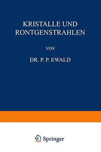Kristalle und RÃ ntgenstrahlen: P. P. EWALD
