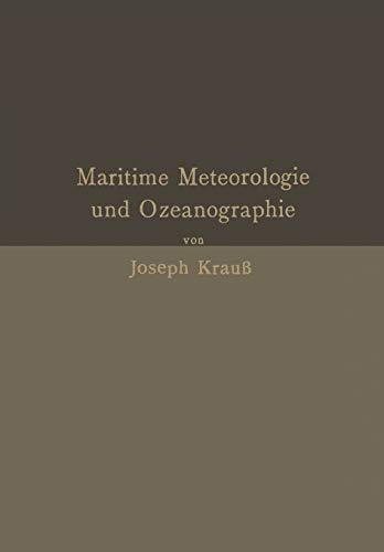 9783642472220: Grundz�ge der maritimen Meteorologie und Ozeanographie: Mit besonderer Ber�cksichtigung der Praxis und der Anforderungen in Navigationsschulen