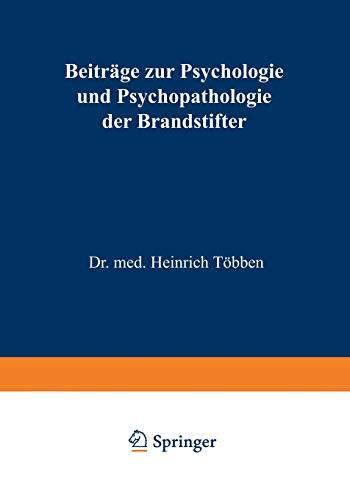 Beiträge zur Psychologie und Psychopathologie der Brandstifter: Tà bben, Heinrich