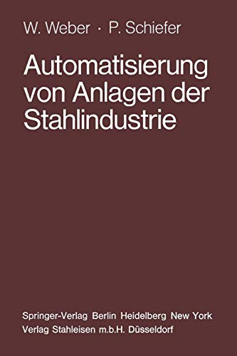 9783642474637: Automatisierung von Anlagen der Stahlindustrie