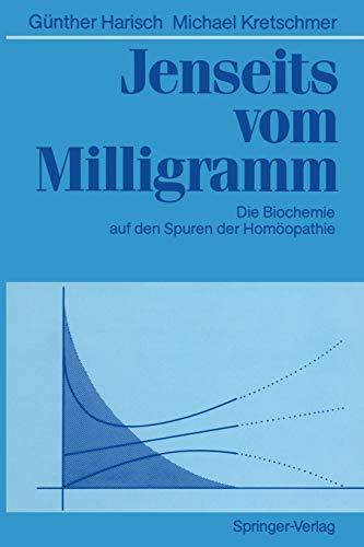 9783642475979: Jenseits vom Milligramm: Die Biochemie auf den Spuren der Homöopathie (German Edition)
