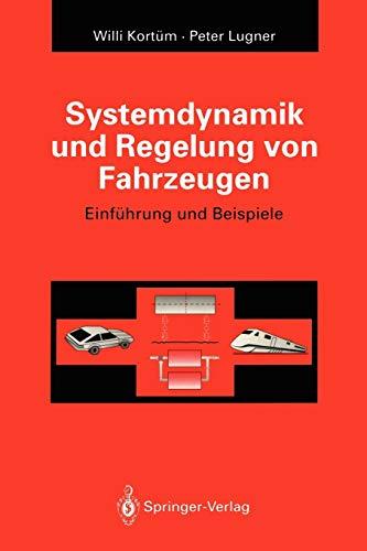 9783642476259: Systemdynamik und Regelung von Fahrzeugen: Einführung und Beispiele