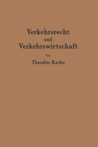 9783642484513: Verkehrsrecht und Verkehrswirtschaft: Ein Kompendium zur kritischen Einführung in die Ordnung des Verkehrs (German Edition)