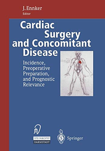 9783642488450: Cardiac Surgery and Concomitant Disease: Incidence, Preoperative Preparation, and Prognostic Relevance