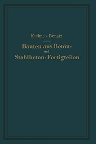 Bauten Aus Beton- Und Stahlbeton-Fertigteilen: Ein Lehrbuch: Siegfried Kiehne