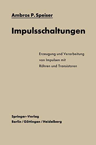 Impulsschaltungen : Erzeugung und Verarbeitung von Impulsen: Speiser, Ambros P.