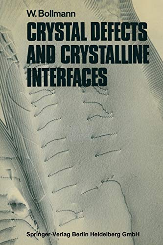 Crystal Defects and Crystalline Interfaces: Walter Bollmann