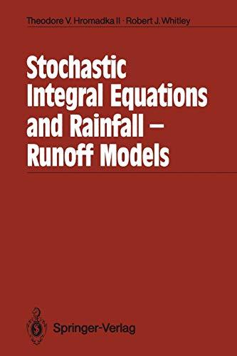 Stochastic Integral Equations and Rainfall-Runoff Models: Theodore V. Hromadka II