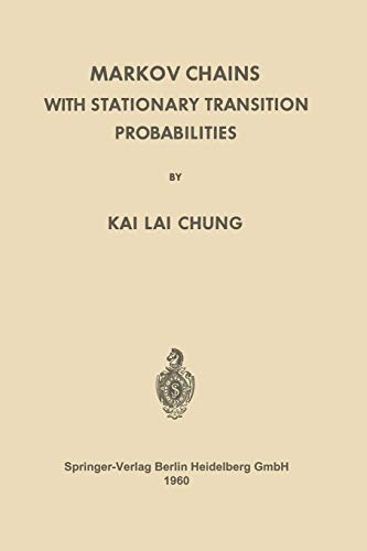Markov Chains with Stationary Transition Probabilities (Grundlehren: Chung, Kai Lai