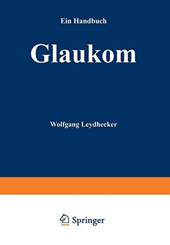 Glaukom: Ein Handbuch: Wolfgang Leydhecker