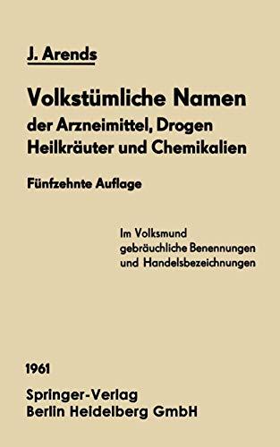 Volkstümliche Namen der Arzneimittel, Drogen Heilkr: Johannes Arends