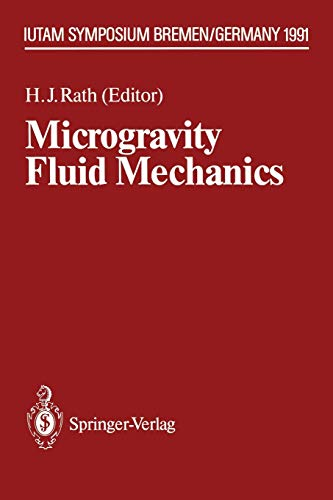 9783642500930: Microgravity Fluid Mechanics: IUTAM Symposium Bremen 1991 (IUTAM Symposia)