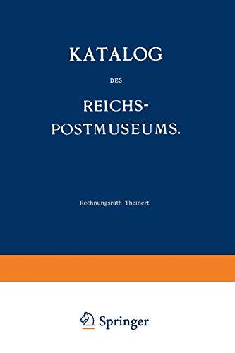 Katalog Des Reichs-Postmuseums: Im Auftrage Des Reichs-Postamts: Theinert, H.