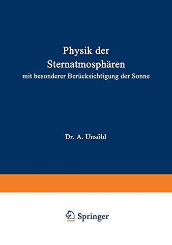 Physik der Sternatmosphären: Mit besonderer Berücksichtigung der Sonne (German Edition): ...