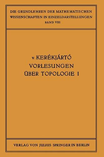 9783642505157: Vorlesungen über Topologie: I, Flächentopologie (Grundlehren der mathematischen Wissenschaften) (German Edition)