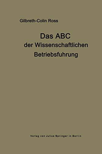 Das ABC der wissenschaftlichen Betriebsführung: Primer of Scientific Management (German Edition) (3642505457) by Gilbreth, Frank B.; Ross, Collin