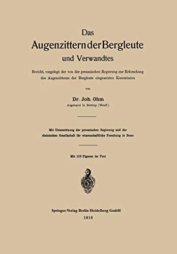 Das Augenzittern Der Bergleute Und Verwandtes: Bericht, Vorgelegt Der Von Der Preussischen ...