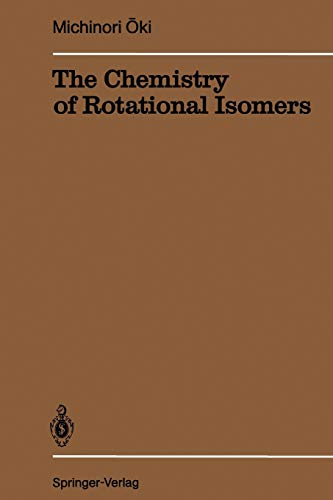 9783642510267: The Chemistry of Rotational Isomers (Reactivity and Structure: Concepts in Organic Chemistry)