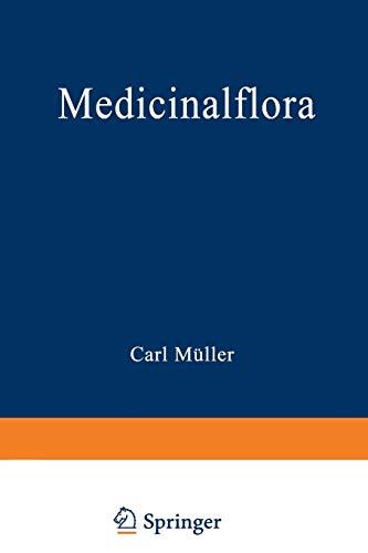 9783642512148: Medicinalflora: Eine Einführung in die allgemeine und angewandte Morphologie und Systematik der Pflanzen (German Edition)