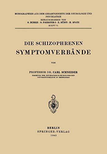 9783642513015: Die Schizophrenen Symptomverbände (Monographien aus dem Gesamtgebiete der Neurologie und Psychiatrie) (German Edition)