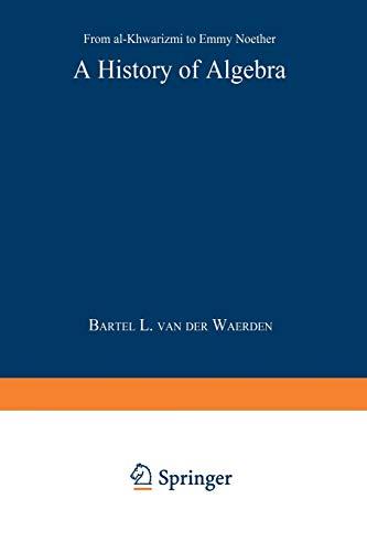9783642516016: A History of Algebra: From al-Khwārizmī to Emmy Noether
