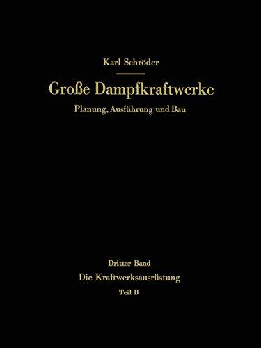9783642521096: Die Kraftwerksausrüstung: Teil B Dampf- und Gasturbinen, Generatoren. Leittechnik (Automatisierung, Steuerung, Regelung, Überwachung). Nebenanlagen, ... (Große Dampfkraftwerke) (German Edition)
