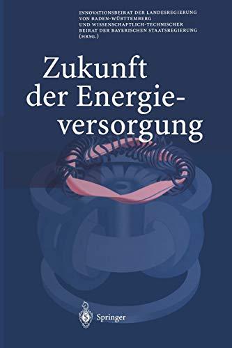 9783642521591: Zukunft Der Energieversorgung