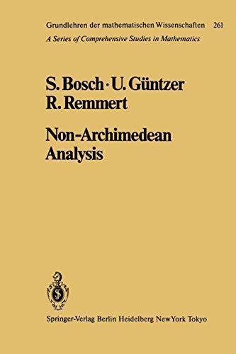 9783642522314: Non-Archimedean Analysis: A Systematic Approach To Rigid Analytic Geometry (Grundlehren Der Mathematischen Wissenschaften)