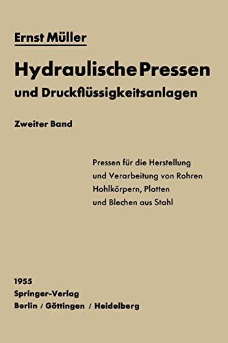 Hydraulische Pressen und Druckflüssigkeitsanlagen : Zweiter Band: Müller, Ernst