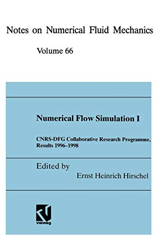 9783642535901: Numerical Flow Simulation I: C.N.R.S.-D.F.G. Collaborative Research Programme, Results 1996-1998 (Notes on Numerical Fluid Mechanics and Multidisciplinary Design)