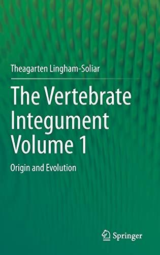 9783642537479: The Vertebrate Integument Volume 1: Origin and Evolution