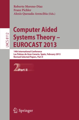 Computer Aided Systems Theory -- EUROCAST 2013: Roberto Moreno-Díaz
