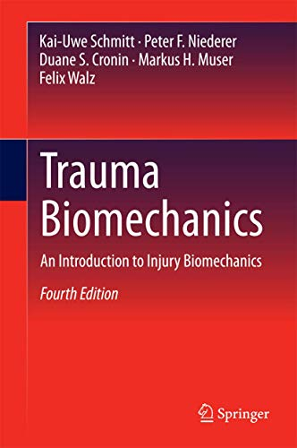 Trauma Biomechanics: An Introduction to Injury Biomechanics: Schmitt, Kai-Uwe; Niederer,