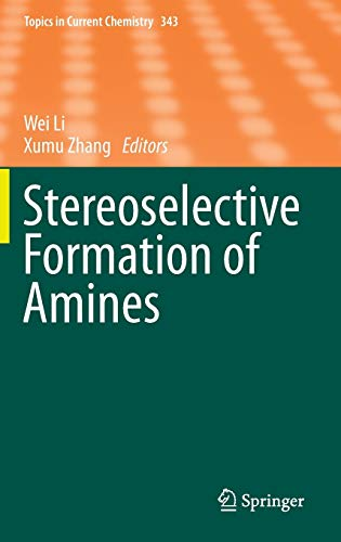 Stereoselective Formation of Amines Topics in Current Chemistry