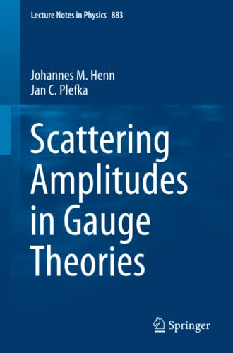 9783642540219: Scattering Amplitudes in Gauge Theories: 883 (Lecture Notes in Physics)