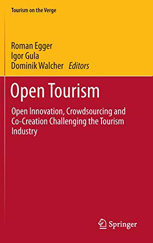 9783642540882: Open Tourism: Open Innovation, Crowdsourcing and Co-Creation Challenging the Tourism Industry (Tourism on the Verge)