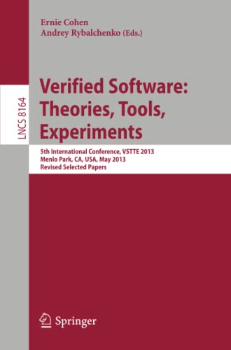 9783642541070: Verified Software: Theorie, Tools, Experiments: 5th International Conference, VSTTE 2013, Menlo Park, CA, USA, May 17-19, 2013, Revised Selected ... / Programming and Software Engineering)