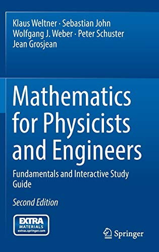 Mathematics for Physicists and Engineers: Fundamentals and: Weltner, K. (Editor)/