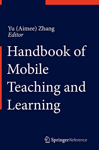 Handbook of Mobile Teaching and Learning: Yu (Aimee) Zhang