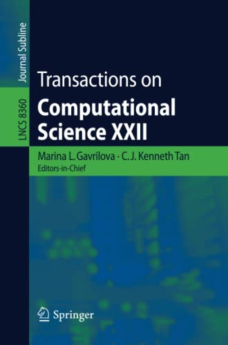 Transactions on Computational Science XXII (Lecture Notes in Computer Science): Gavrilova, Marina