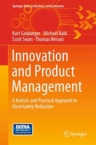 9783642543753: Innovation and Product Management: A Holistic and Practical Approach to Uncertainty Reduction (Springer Texts in Business and Economics)