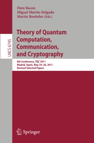 Theory of Quantum Computation, Communication, and Cryptography: Dave Bacon