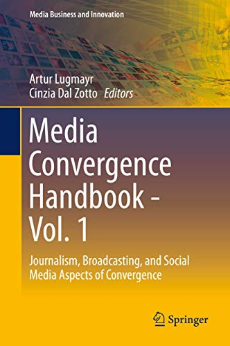 9783642544835: Media Convergence Handbook: Journalism, Broadcasting, and Social Media Aspects of Convergence