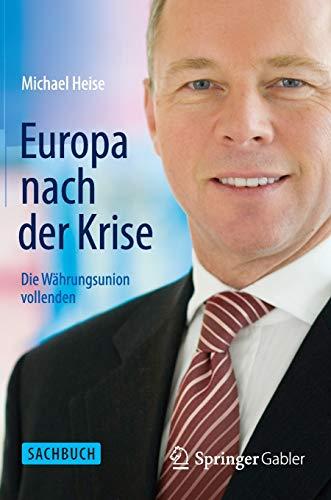 9783642546198: Europa nach der Krise: Die Währungsunion vollenden (German Edition)