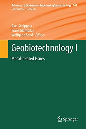 Geobiotechnology I Metal-related Issues Advances in Biochemical EngineeringBiotechnology