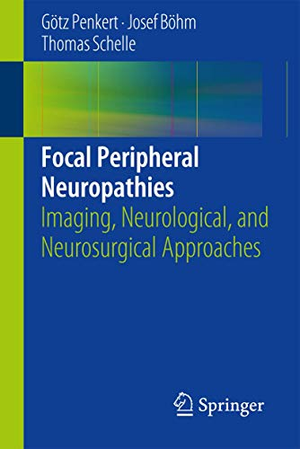 9783642547799: Focal Peripheral Neuropathies: Imaging, Neurological, and Neurosurgical Approaches