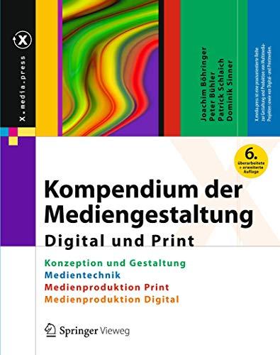 9783642548147: Kompendium der Mediengestaltung Digital und Print: Konzeption und Gestaltung, Produktion und Technik f�r Digital- und Printmedien (X.media.press)